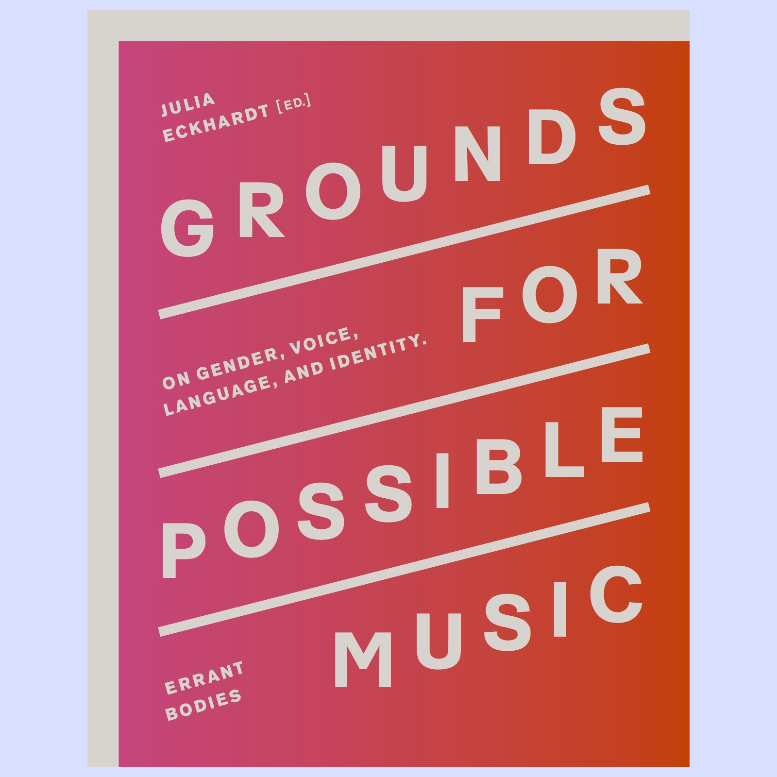 Grounds for Possible Music � On Gender, Voice, Language, and Identity