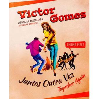 JUNTOS OUTRA VEZ - VICTOR GOMES (BIOGRAFIA AUTORIZADA)