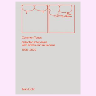 Common Tones – Selected interviews with artists and musicians 2000-2020