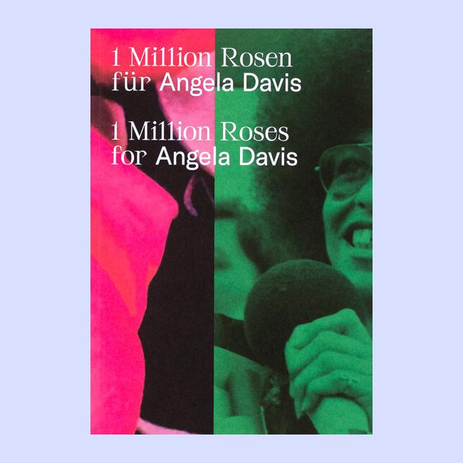 1 Million Roses for Angela Davis / 1 Million Rosen f�r Angela Davis
