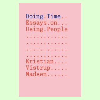 Doing Time – Essays on Using People
