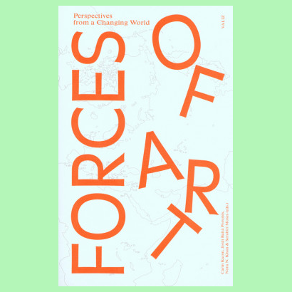 Forces Of Art - Perspectives From A Changing World