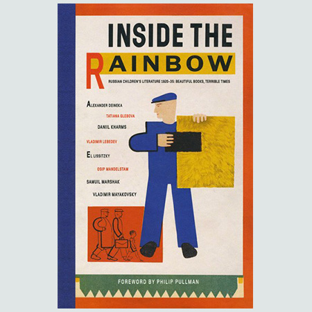 Inside the Rainbow: Russian Children's Literature 1920-1935 - Beautiful Books, Terrible Times