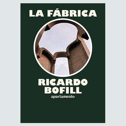 LA FÁBRICA - RICARDO BOFFIL