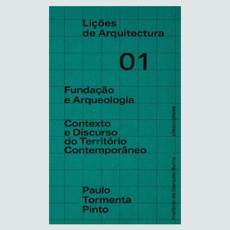 Liçoes de Arquitectura 01 - Fundação e Arqueologia