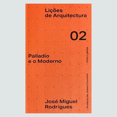 Liçoes de Arquitectura 02 - Palladio e o Moderno