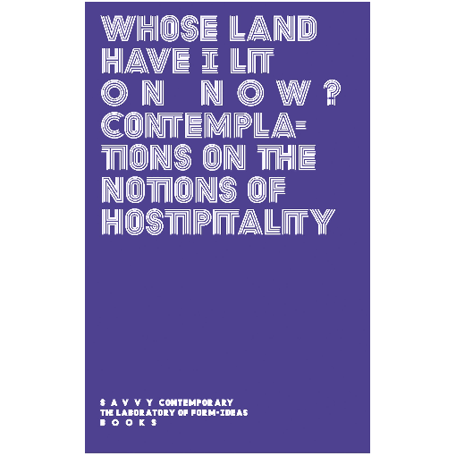 Whose Land Have I Lit on Now? – Contemplations on the Notions of Hospitality