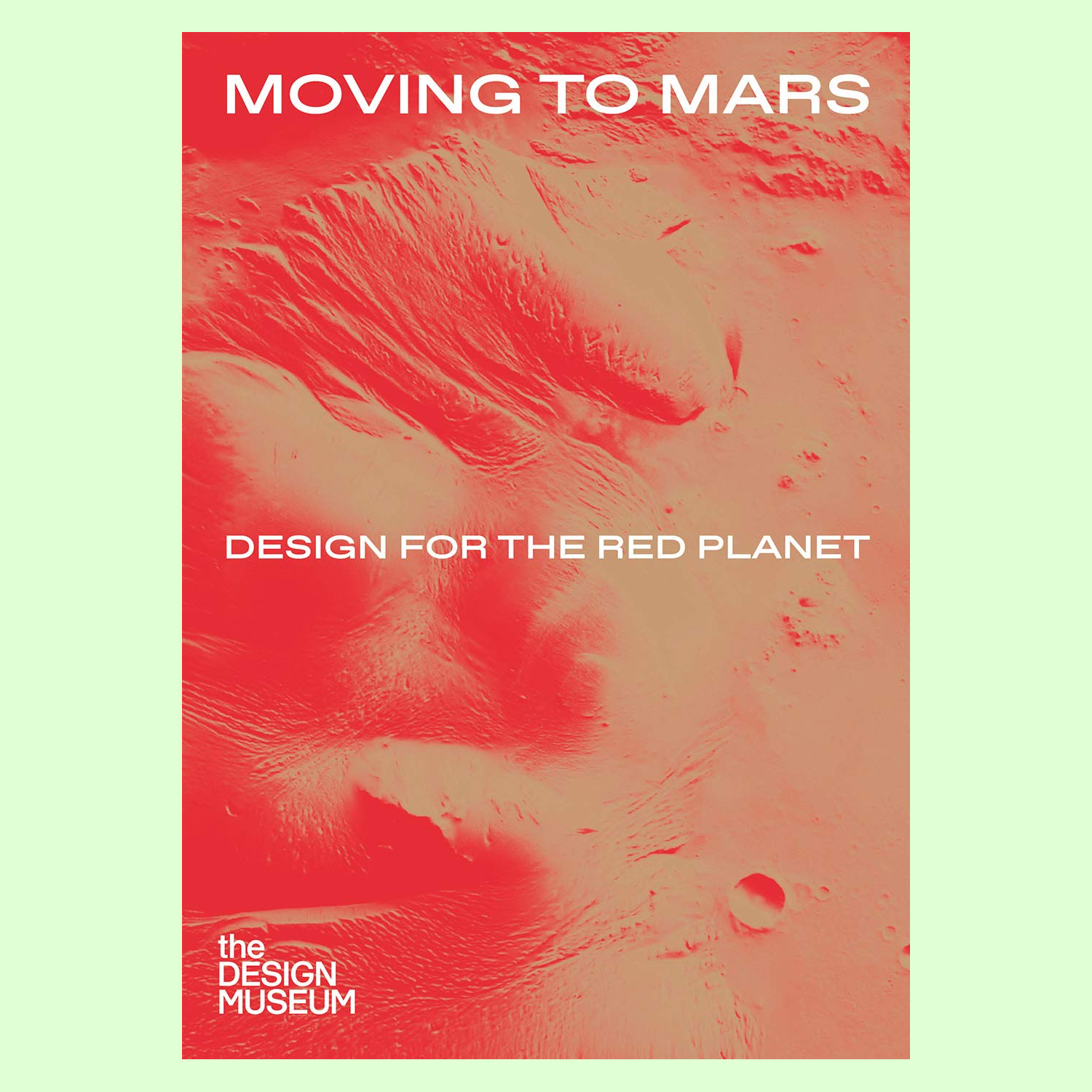Moving to Mars - Design for a Red Planet