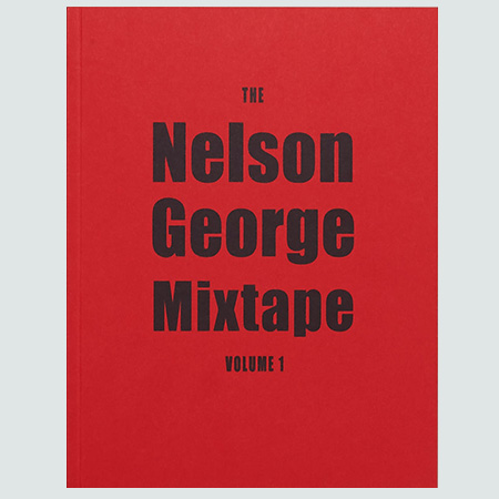 The Nelson George Mixtape - Volume 1