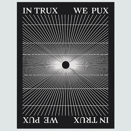 In Trux We Pux Poster