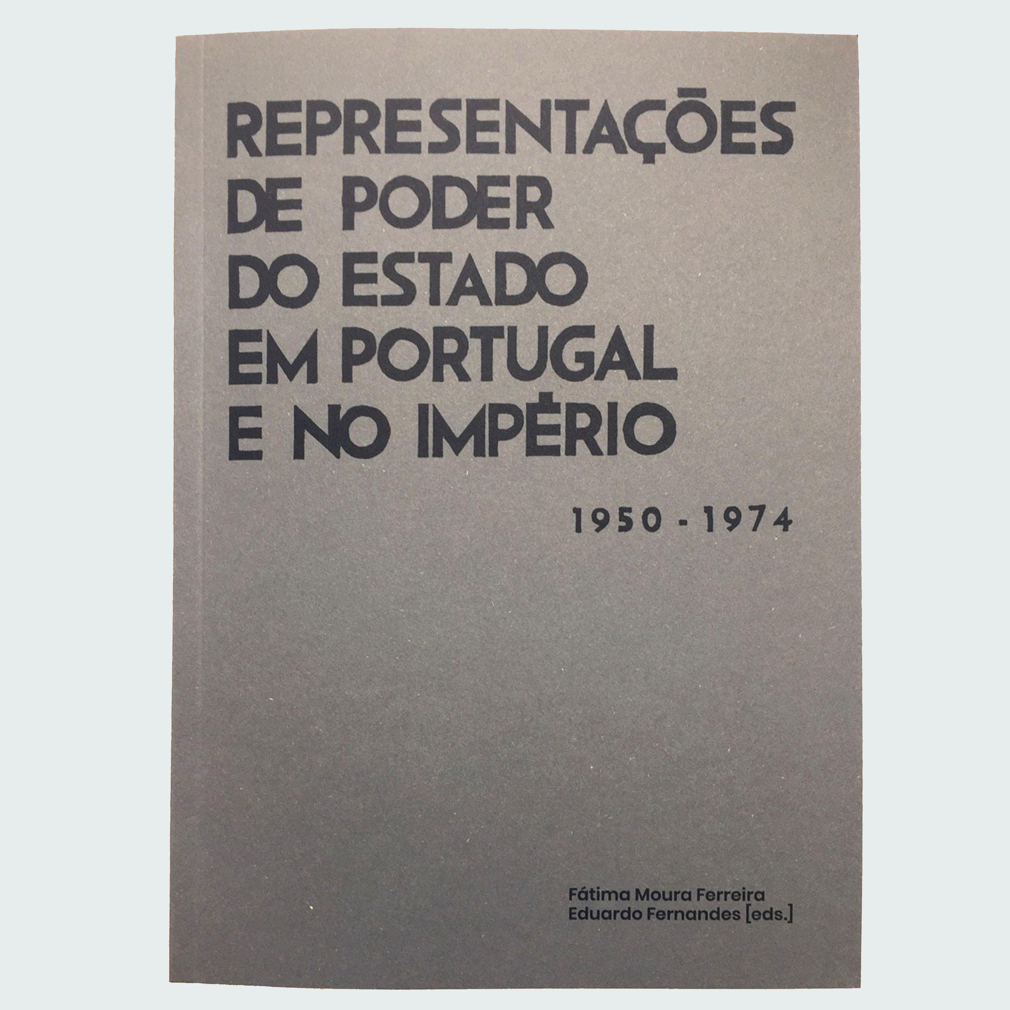 Representações de Poder do Estado em Portugal e no Império 1950 - 1975