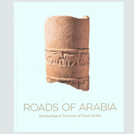 Arabia Roads - Archaeological Traseures of Saudi Arabia