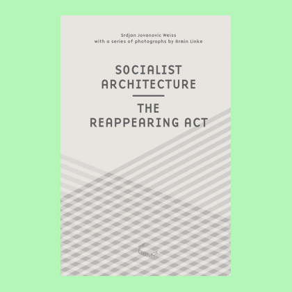 Socialist Architecture - The Reappearing Act