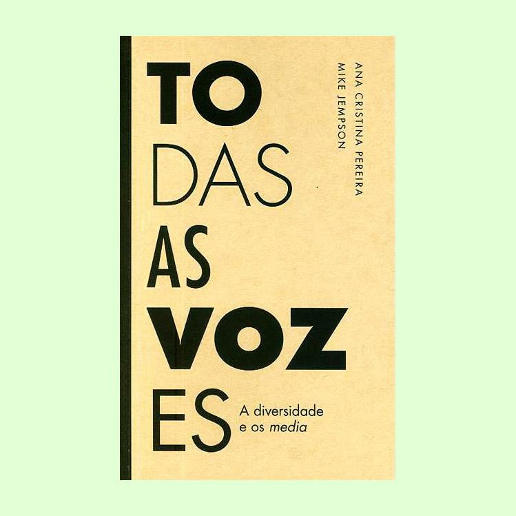 Todas as Vozes - A diversidade e os media / All the Voices - Diversity and the media